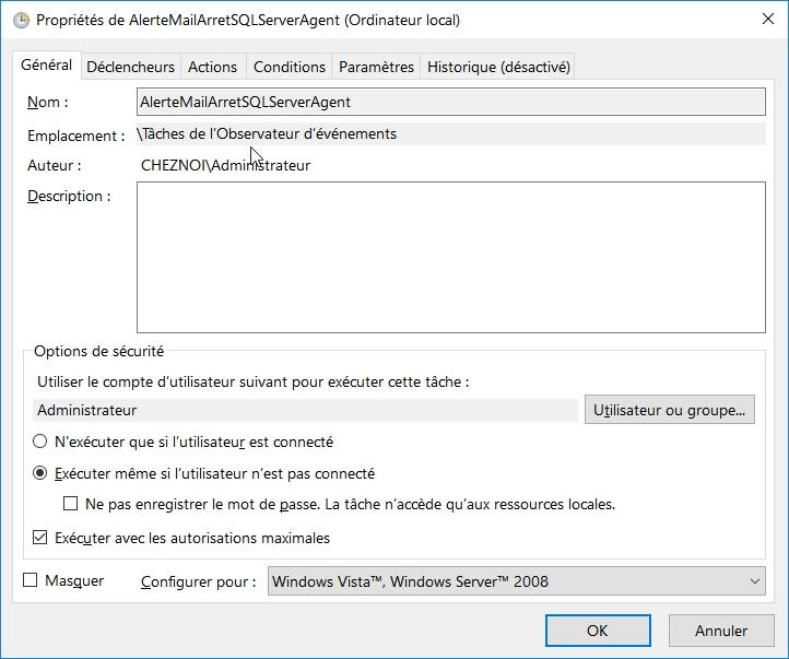 Propriéts > Exécuter même si l'utilisateur n'est pas connecté / Exécuter avec les autorisations maximales