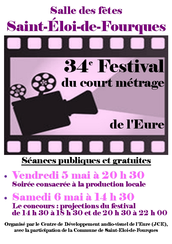 Festival du court métrage de l'Eure dans ma commune de Saint-Eloi les 5 & 6 mai