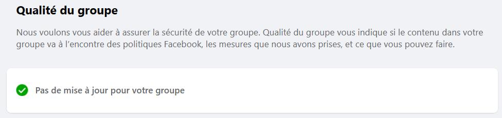 Facebook > Paramètres > Qualité du groupe