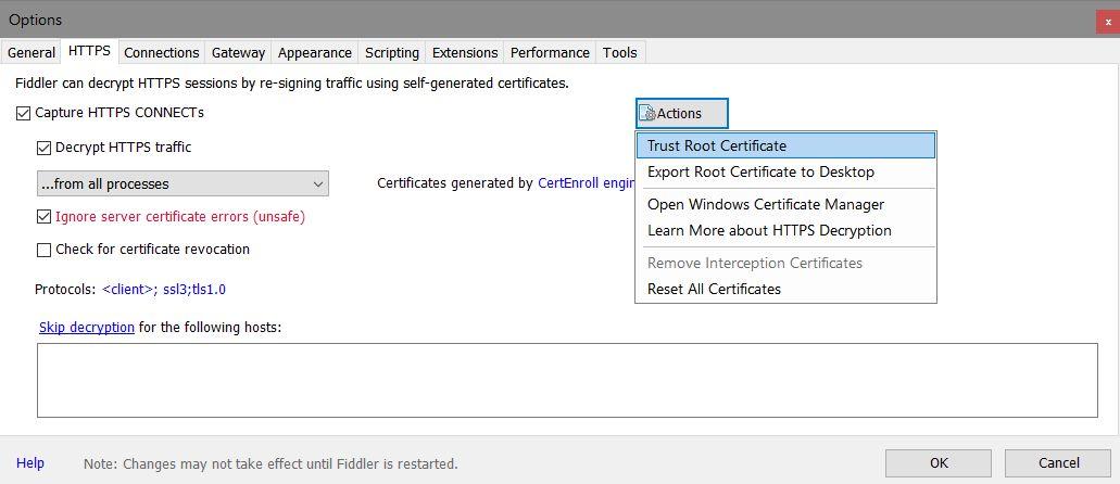 Fiddler > Tools > Options > HTTPS > Actions > Trust Root Certificate