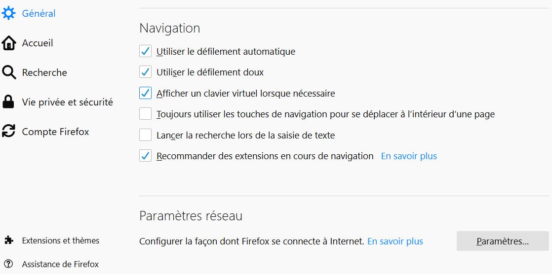 Firefox > Options >Général > Paramètres Réseau > Paramètres
